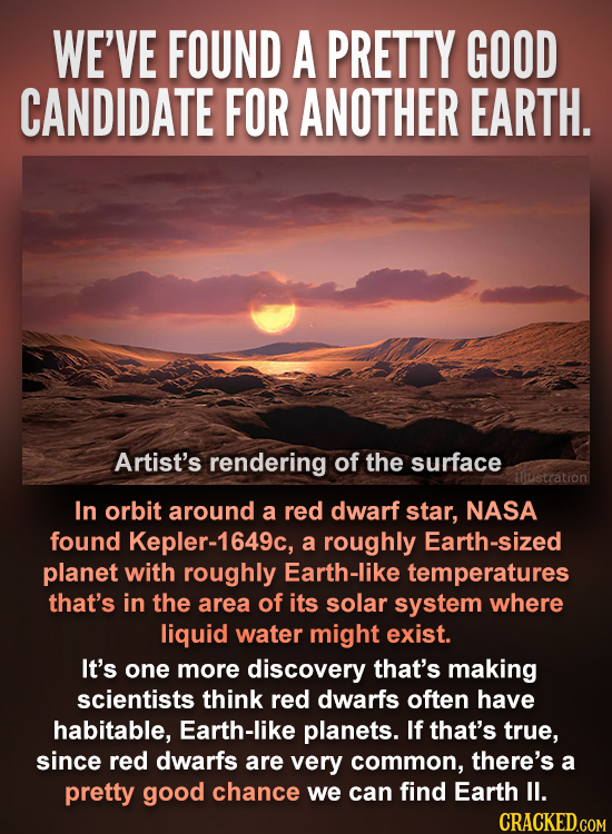 WE'VE FOUND A PRETTY GOOD CANDIDATE FOR ANOTHER EARTH. Artist's rendering of the surface ustration In orbit around a red dwarf star, NASA found Kepler