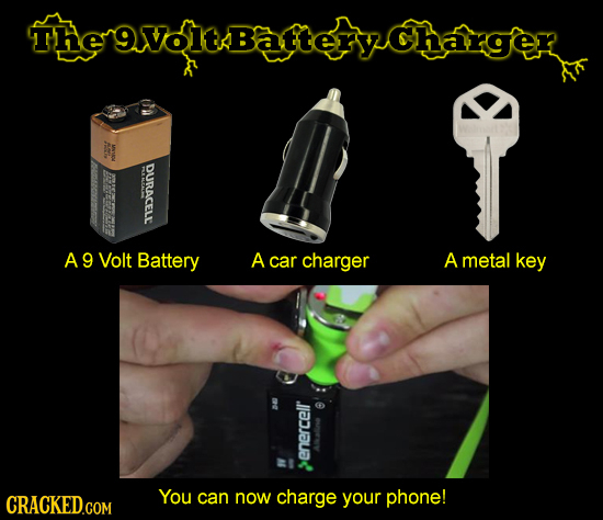 Ther9voltBatteryCharger Ei DURACELE A9 Volt Battery A car charger A metal key enercelr You can now charge phone! vour