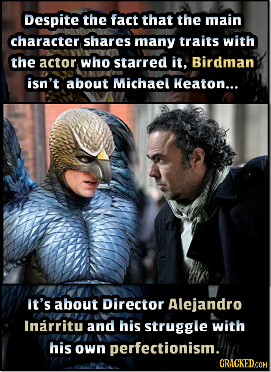 Despite the fact that the main character shares many traits with the actor who starred it, Birdman isn't about Michael Keaton... It's about Director A
