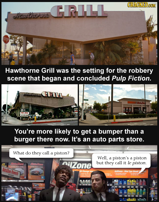 CIRILL Yawtrorne STOP Hawthorne Grill was the setting for the robbery scene that began and concluded Pulp Fiction. You're more likely to get a bumper