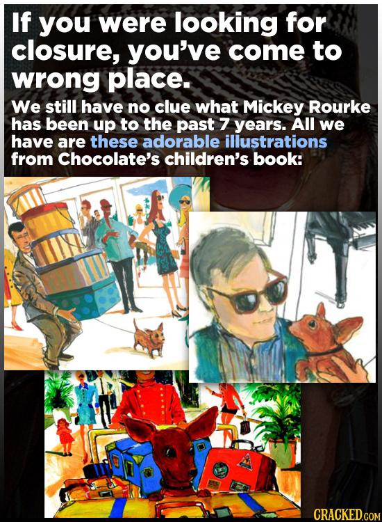 Has Anybody Seen Mickey Rourke?