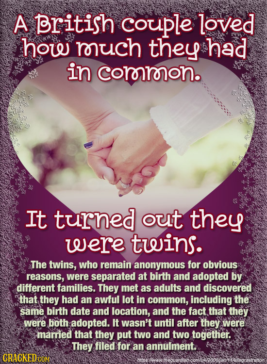 A pritish couple loved how ruch they had in cororroron. It turned out they were twins. The twins, who remain anonymous for obvious reasons, were separ