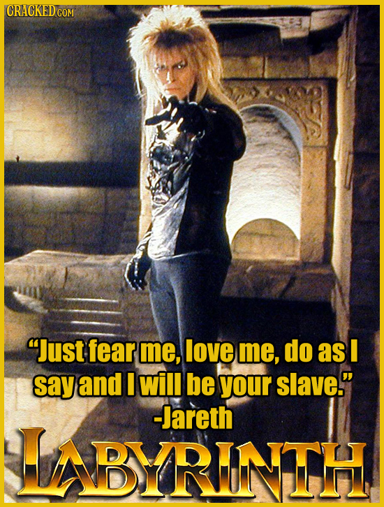 CRACKEDCON Just fear me, love me, do as say and will be your slave. -Jareth HNBYRINTH
