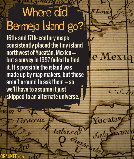 Where did Bermeja Island go? 16th- and 17th- century maps consistently placed the tiny island northwest of Yucatan, Mexico -- but a surv