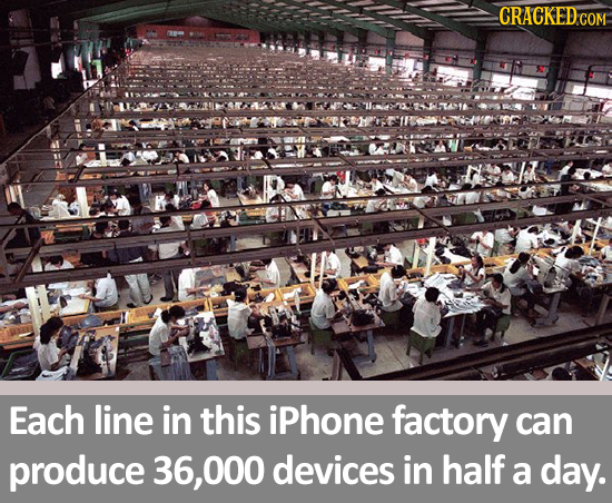 CRACKED COM Twa Each line in this iPhone factory can produce 36, .000 devices in half a day.