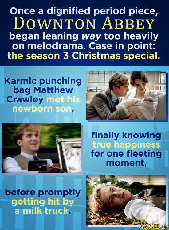 Once a dignified period piece, DOWNTON ABBEY began leaning way too heavily on melodrama. Case in point: the season 3 Christmas special. Karmic punchin