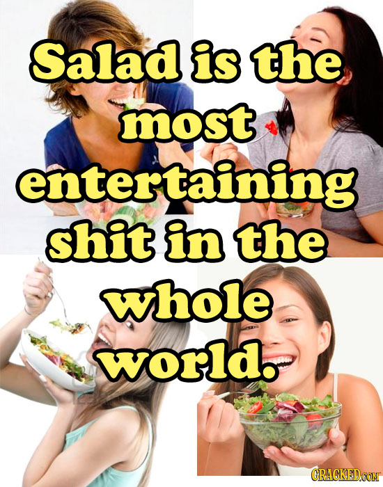 Saladd is the most entertaining shit in the whole worldo CRACKED.CON