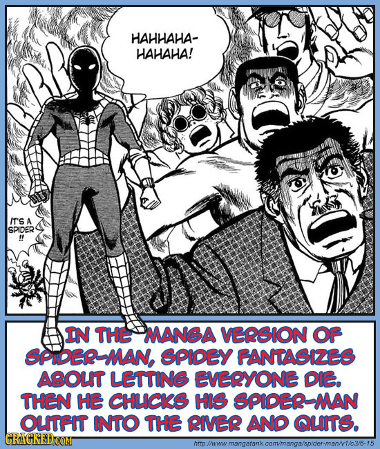 HAHHAHA- HAHAHA! /T'S A SPIDER !! IN THE MANGA VERSION OF SPIDER-MAN, SPIDEY FANTASIZES ABOLIT LETTING EVERYONE DIE. THEN HE CHLICKS HIS SPIDER-ML OLI