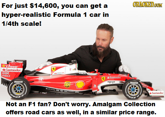 For just $14,600, you can get CRACKED a hyper-realistic Formula 1 car in 1/4th scale! V-Power Santander 612 MQHLE Santander ITTEVY WERENA UDS Fros San