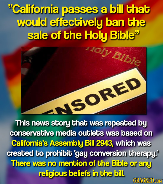 California passes a bill that would effectively ban the sale of the Holy Bible noly Bible SORED This news story that was repeated by conservative me