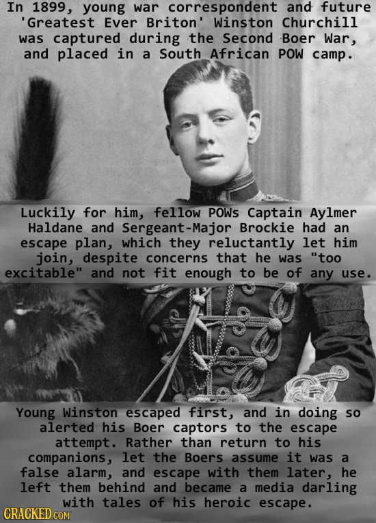 In 1899, young war correspondent and future 'Greatest Ever Briton' Winston Churchill was captured during the Second Boer War, and placed in a South Af