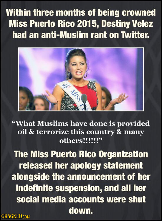 Within three months of being crowned Miss Puerto Rico 2015, Destiny Velez had an Muslim rant on Twitter. N What Muslims have done is provided oil & t