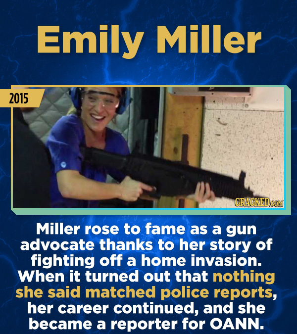 15 Stunning Frauds That Somehow Took People In - Miller rose to fame as a gun advocate thanks to her story of fighting off a home invasion. When it tu