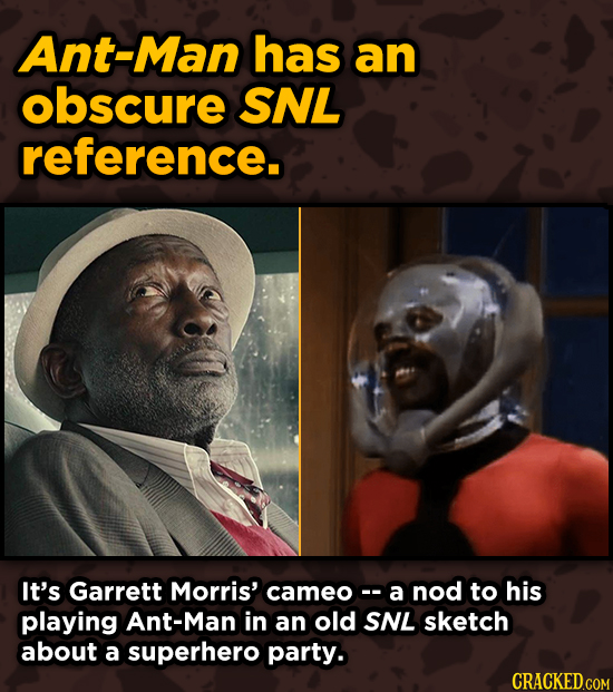 Movies With Sneaky Shout-Outs To Other Movies - Ant-Man has an obscure SNL reference. It's Garrett Morris' cameoc a nod to his playing