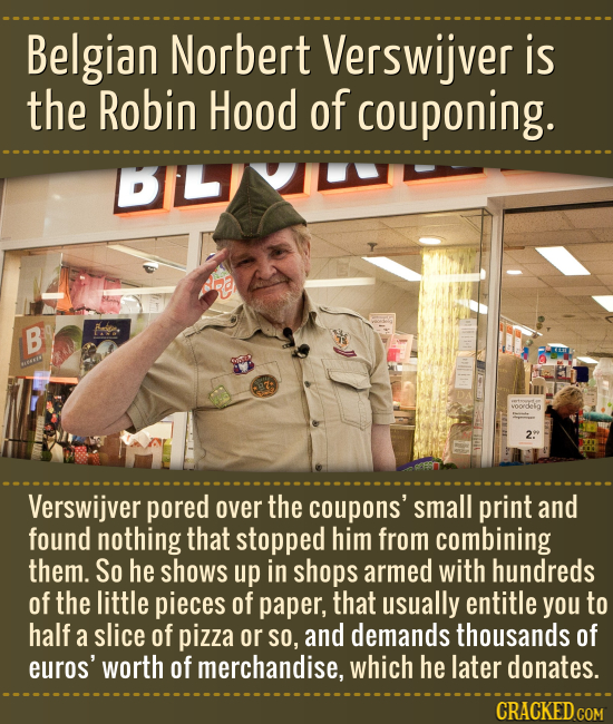 Belgian Norbert Verswijver is the Robin Hood of couponing. B TAO 561 2 Verswijver pored over the coupons' small print and found nothing that stopped