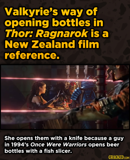Movies With Sneaky Shout-Outs To Other Movies - Valkyrie's way of opening bottles in Thor: Ragnarok is a New Zealand film