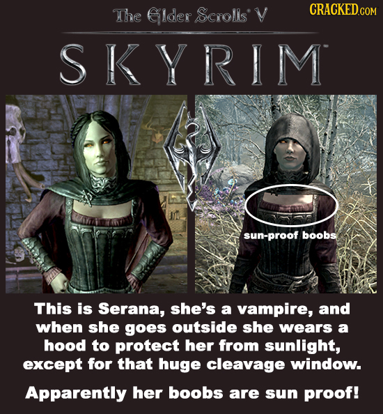 TChe Glder SCrOMIS' V SKYRIM sun-proof boobs This is Serana, she's a vampire, and when she goes outside she wears a hood to protect her from sunlight,