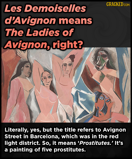 Les Demoiselles CRACKEDc COM d'Avignon means The Ladies of Avignon, right? Literally, yes, but the title refers to Avignon Street in Barcelona, which