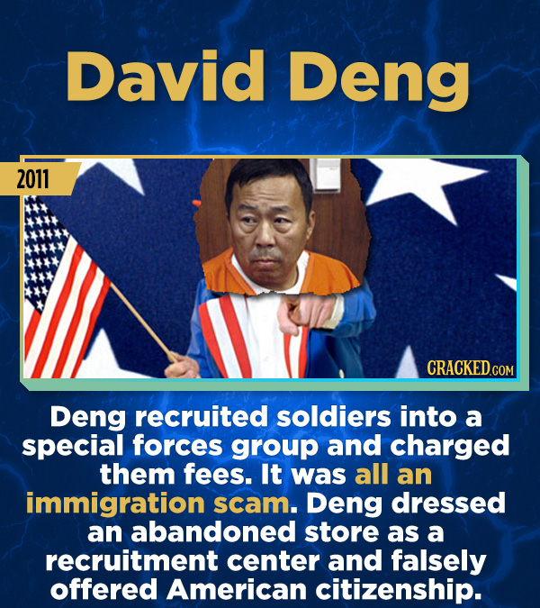 15 Stunning Frauds That Somehow Took People In - Deng recruited soldiers into a special forces group and charged them fees. It was all an immigration