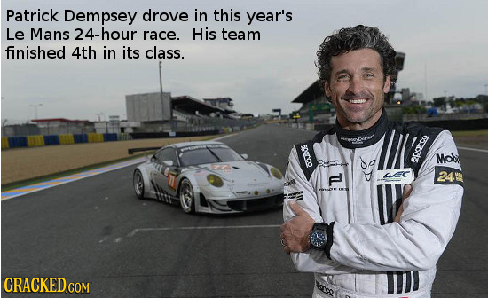 Patrick Dempsey drove in this year's Le Mans 24-hour race. His team finished 4th in its class. 1 Mo s 24 D CRACKED CON