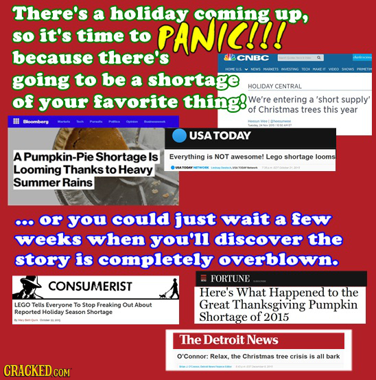 There's a holiday caming. up, so it's time to PANIC!!! because there's UCNBc going to be a Shortage HOLIDAY CENTRAL of your favorite thing We're enter