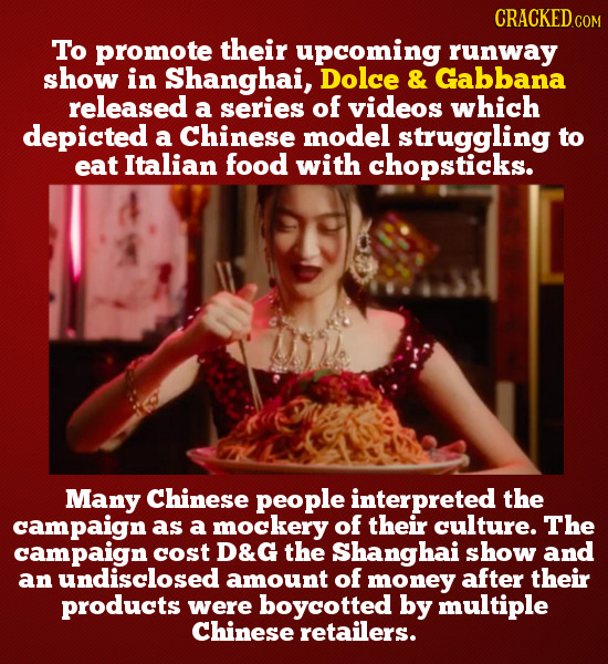 CRACKED COM To promote their upcoming runway show in Shanghai, Dolce & Gabbana released a series of videos which depicted a Chinese model struggling t