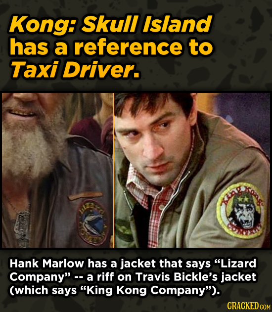 Movies With Sneaky Shout-Outs To Other Movies - Kong: Skull Island has a reference to Taxi Driver. ISO Hank Marlow has a jacket