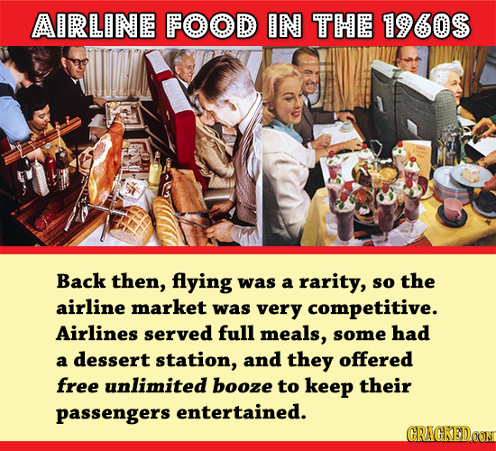 AIRLINE FOOD IN THE 1960S Back then, flying was a rarity, so the airline market was very competitive. Airlines served full meals, some had a dessert s