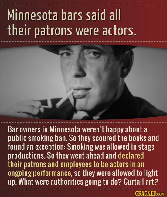 Minnesota bars said all their patrons were actors. Bar owners in Minnesota weren't happy about a public smoking ban. So they scoured the books and fou