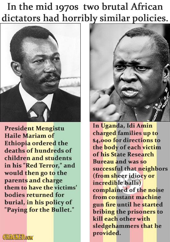 In the mid 197os two brutal African dictators had horribly similar policies. In President Uganda, Idi Amin Mengistu charged families Haile Mariam of u