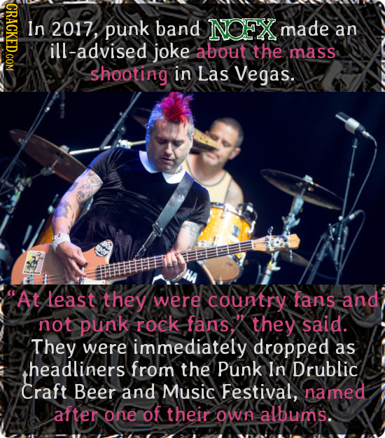 INDICT In 2017, punk band NOFX made an ill-advised joke about the mass shooting in Las Vegas. At least they were country fans and not punk rock fans.