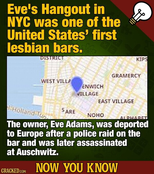Eve's Hangout in NYC was one of the United States' first lesbian bars. DSTRICT KIPS GRAMERCY WEST VILLA ENWICH VILLAGE EAST VILLAGE tholland: S ARE NO