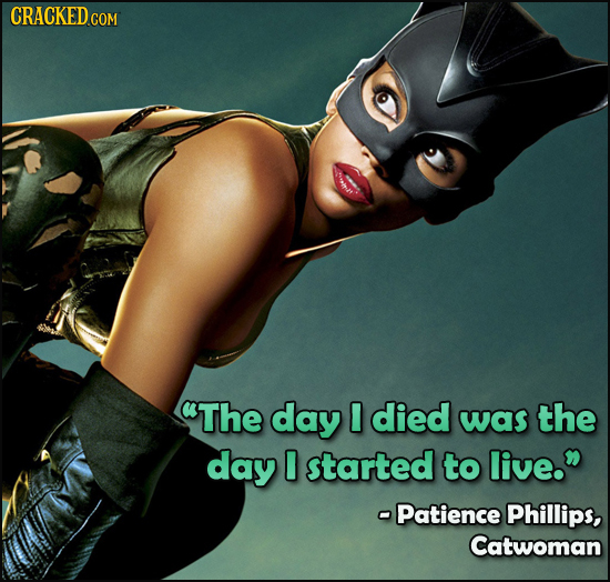 CRACKEDC The day I died was the day 0 started to live. Patience Phillips, Catwoman