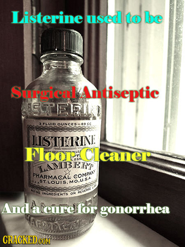 Listerine used to be Suroical Antiseptic SCER1 3FLUID OUNCES- Bcc IISTERINE Floop: Cleaner: ERT WAMB PHARMACAL COMPANY TLOUIS. MOU.S.A Crtet INGREDIEN