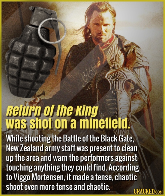 Return of the King was shot on a minefield. - While shooting the Battle of the Black Gate, New Zealand army staff was present to clean up the area and