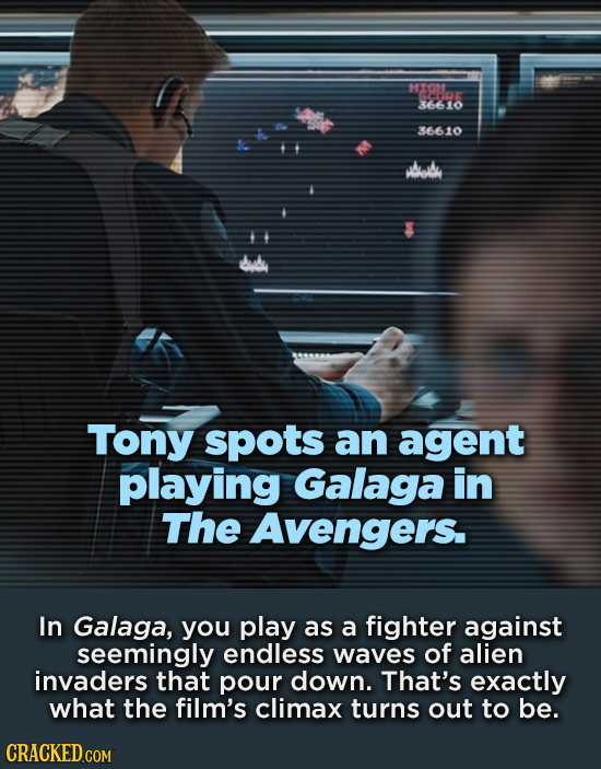 M701 1415 36610 36610 abuaby Tony spots an agent playing Galaga in The Avengers. In Galaga, you play as a fighter against seemingly endless waves of a