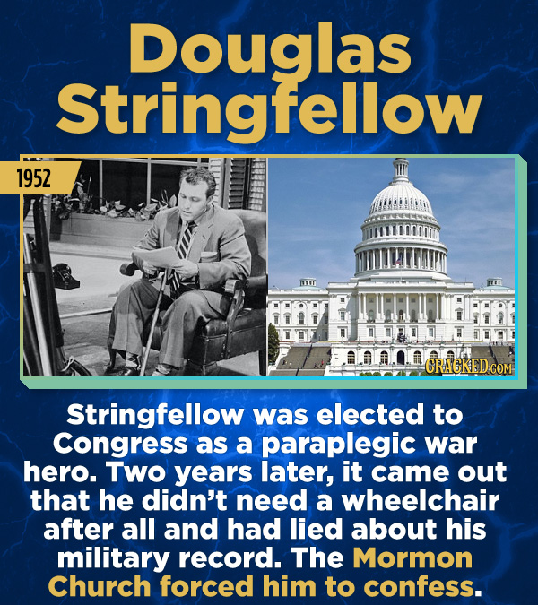15 Stunning Frauds That Somehow Took People In - Stringfellow was elected to Congress as a paraplegic war hero. Two years later, it came out that he d
