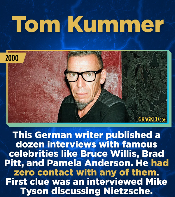 15 Stunning Frauds That Somehow Took People In - This German writer published a dozen interviews with famous celebrities like Bruce Willis, Brad Pitt