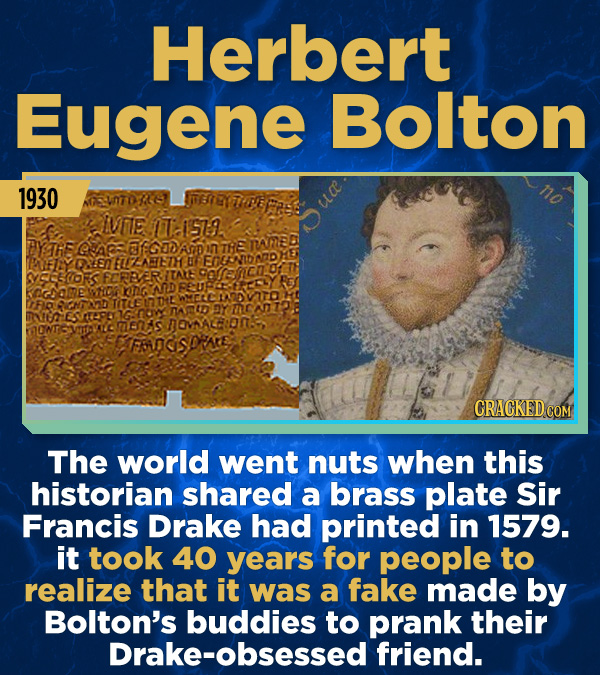 15 Stunning Frauds That Somehow Took People In - The world went nuts when this historian shared a brass plate Sir Francis Drake had printed in 1579. i