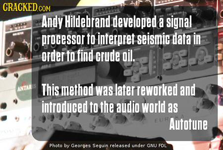 Andy Hildebrand. developed a signal processor to interpret seismic data in order to find crude oil. ANTARA This method was later reworked and introduc