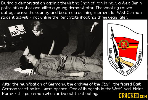 During a demonstration against the visiting Shah of Iran in 1967, a West Berlin police officer shot and killed a young demonstrator. The shooting caus