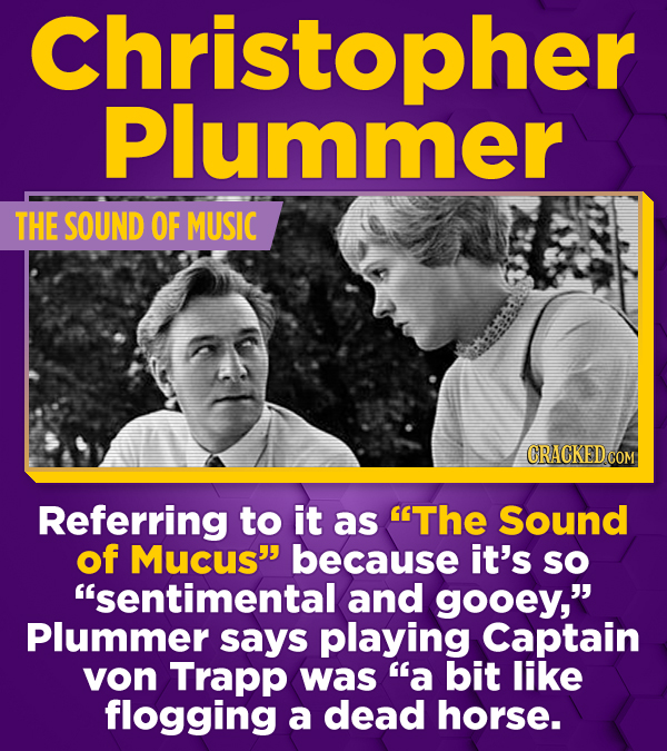 opher Christo Plummer THE SOUND OF MUSIC Referring to it as The Sound of Mucus because it's sO sentimental and gooey, Plummer says playing Captain