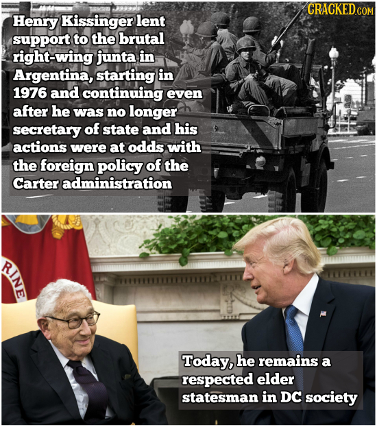 Henry Kissinger lent support to the brutal right-wing junta in Argentina, starting in 1976 and continuing even after he was no longer secretary of sta