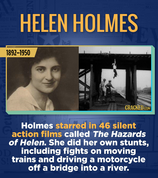 18 Amazing People Too Many Of Us Haven't Heard Of - Holmes starred in 46 silent action films called The Hazards of Helen. She did her own stunts, incl
