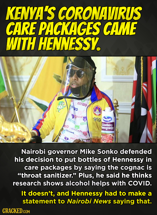 KENYA'S CORONAVIRUS CARE PACKAGES CAME WITH HENNESSY. KENIZO rzo KETO 959 2O Cranberry Nairobi governor Mike Sonko defended his decision to put bottle