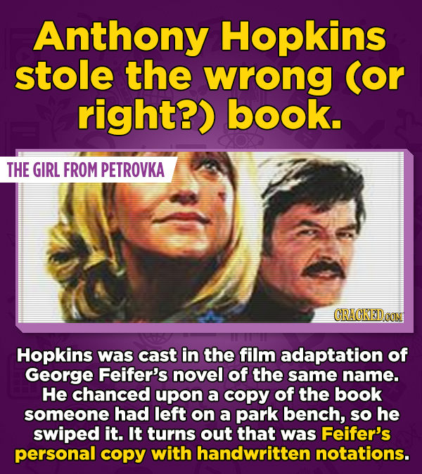 Anthony Hopkins stole the wrong (or right?) book. THE GIRL FROM PETROVKA CRACKED CON Hopkins was cast in the film adaptation of George Feifer's novel