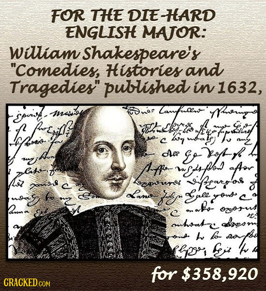 FOR THE DIEHEARD ENGLISH MAJOR: william Shakespeare's Comedies, Histories and Tragedies published in 1632, souist maso ne: Muemgo c Po YE C ti y T r