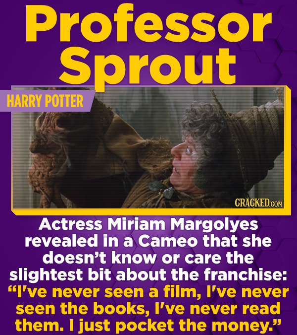 Professor Sprout HARRY POTTER CRACKEDCON Actress Miriam Margolyes revealed in a Cameo that she doesn't know or care the slightest bit about the franch