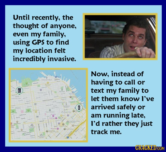 Until recently, the thought of anyone, even my family, using GPS to find my location felt incredibly invasive. Now, instead of having to call or text