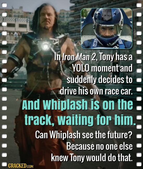 FAW l In Iron Man 2, Tony has a YOLO moment and suddenly decides to drive his own race car. And whiplash is on the track, waiting for him. Can Whiplas